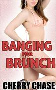 Banging For Brunch (Submissive Cheating Group Sex)