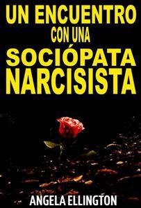 Un Encuentro con una sociópata narcisista