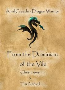 """Dragon Warrior  - """"From the Dominion of the Vile"""""""