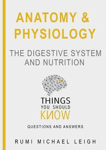 """Anatomy and Physiology """"The Digestive System and Nutrition"""""""