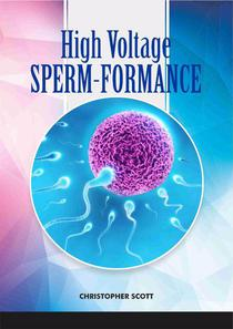 High Voltage Sperm-formance
