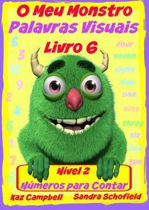 O Meu Monstro Palavras Visuais - Nível 2 Livro 6: Contar os Números