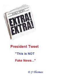 "President Tweet ""This is NOT Fake News"""