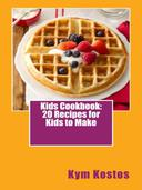 Kids Cookbook: 20 Recipes for Kids to Make