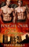 Paranormal Shifter Romance Fought Over by DragonsBBW Dragon Shifter Paranormal Romance