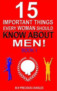 15 Things Every Woman needs to Know About Men 1