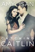 Catching Caitlin