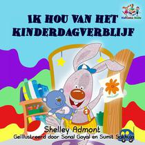 Ik hou van het kinderdagverblijf (Dutch book for kids -I Love to Go to Daycare)