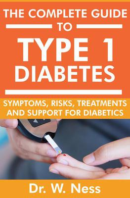 The Complete Guide to Type 1 Diabetes: Symptoms, Risks