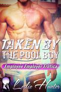 Taken By The Pool Boy