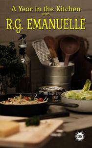A Year in the Kitchen with R.G. Emanuelle