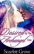 Desired By The Archangel Book One