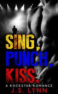 Sing. Kiss. Punch.