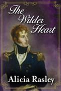 The Wilder Heart, a Traditional Regency