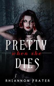 Pretty When She Dies