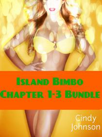 Island Bimbo Chapter 1-3 Bundle
