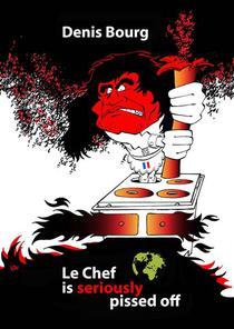 Le Chef is seriously pissed off