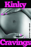 Kinky Cravings: a Tale of Pregnant Revenge