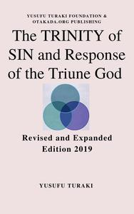 The Trinity Of Sin And Response Of The Triune God Revised Expanded Version 2019