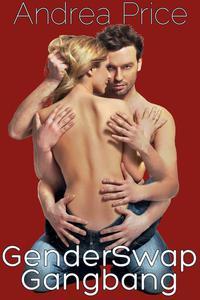 Gender Swap Gangbang (Gender Bender Transformation Erotica)