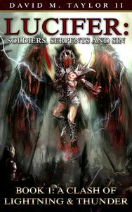 Lucifer: Soldiers, Serpents & Sin Book 1 - A Clash of Lightning and Thunder