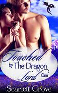 Touched By The Dragon Lord Book One