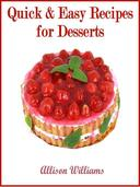 Quick & Easy Recipes for Desserts