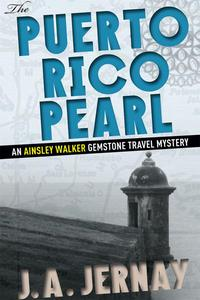 The Puerto Rico Pearl (An Ainsley Walker Gemstone Travel Mystery)