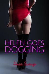 Helen Goes Dogging (Anonymous British Menage Erotica)