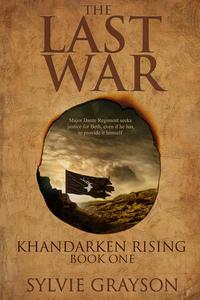 Khandarken Rising, The Last War: Book One