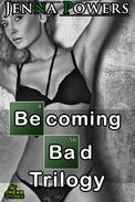 Becoming Bad Trilogy