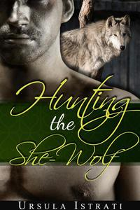 Hunting the She-Wolf (Paranormal Werewolf Erotica)