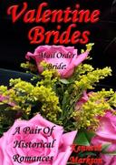 Mail Order Bride: Valentine Brides: A Pair Of Historical Romances