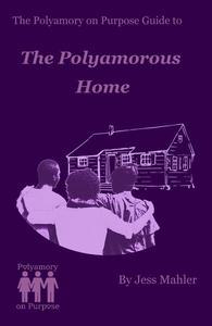 The Polyamorous Home