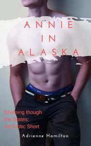 Annie in Alaska: A Sleeping Through the States Erotic Short