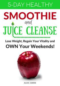 5-Day Healthy Smoothie and Juice Cleanse