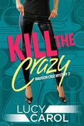 Kill the Crazy