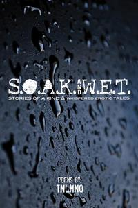 S.O.A.K. AND W.E.T.