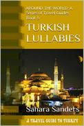 Turkish Lullabies: A Travel Guide To Turkey