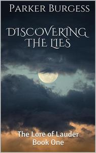 The Lore of Lauder - Book One - Discovering the Lies