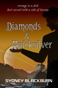Diamonds & Quicksilver