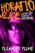 Horatio Slice, Guitar Slayer of the Universe