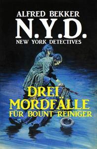 N.Y.D. - Drei Mordfälle für Bount Reiniger (New York Detectives)
