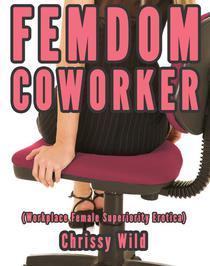 Femdom Coworker (Workplace Female Superiority Erotica)