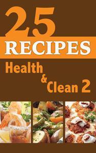25 Reciepes Health & Clean Book 2