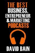 The Best Business, Entrepreneur and Marketing Podcasts