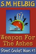 Street Cricket Wars #3: Weapon For The Ashes