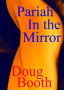 Pariah In the Mirror