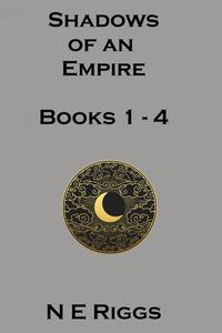 Shadows of an Empire: Books 1 - 4