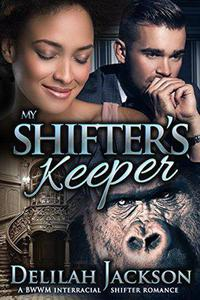 My Shifter's Keeper: A BWWM Interracial Shifter Romance